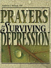 Prayers for Surviving Depression, Kathryn J. Hermes FSP