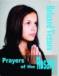 Prayers of the Rosary, Relaxed Venues
