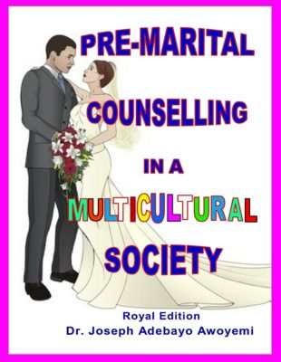 Pre-marital Counselling In a Multicultural Society, Dr. Joseph Adebayo Awoyemi