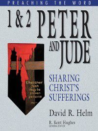 Preaching the Word: 1 and 2 Peter and Jude, David R. Helm