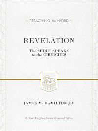 Preaching the Word: Revelation, James M. Hamilton Jr.