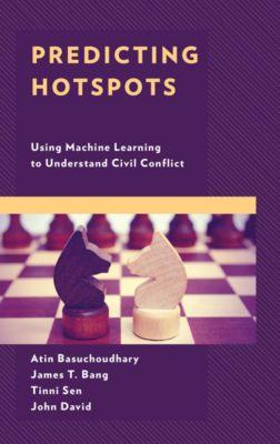 Predicting Hotspots, John David, Atin Basuchoudhary, James T. Bang, Tinni Sen