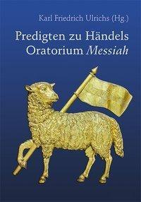 Predigten zu Händels Oratorium Messiah
