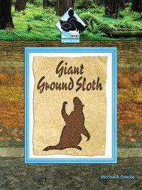 Prehistoric Animals Set 1: Giant Ground Sloth, Michael P. Goecke