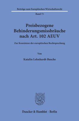 Preisbezogene Behinderungsmissbräuche nach Art. 102 AEUV. - Katalin Lehnhardt-Busche |