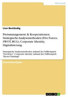 Preismanagement & Kooperationen, Strategische Analysemethoden (Five Forces, SWOT, BCG), Corporate Identity, Digitalisierung, Lion Beständig