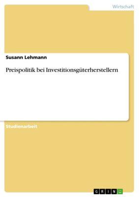 Preispolitik bei Investitionsgüterherstellern, Susann Lehmann