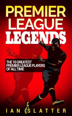 Premier League Legends: The 10 greatest Premier League players of all time, Ian Slatter