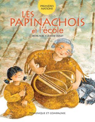 Premières Nations: Les Papinachois et l'école, Michel Noël