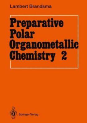 Preparative Polar Organometallic Chemistry, Lambert Brandsma
