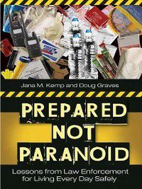 Prepared Not Paranoid, Doug Graves, Jana M. Kemp