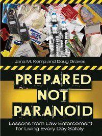 Prepared Not Paranoid, Doug Graves, Jana M. Kemp