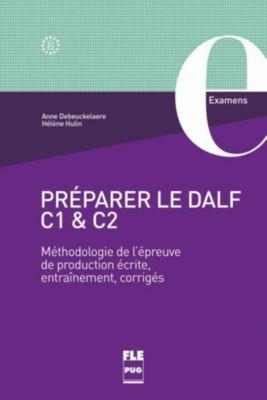 Préparer le DALF C1 & C2, Anne Debeuckelaere, Hélène Hulin
