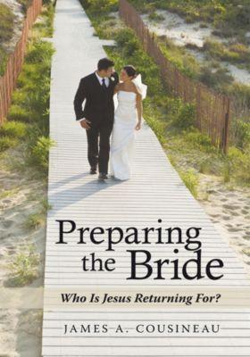 Preparing the Bride, James A. Cousineau