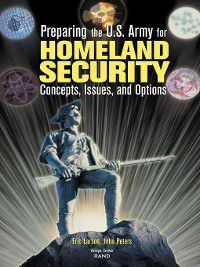 Preparing the U.S. Army for Homeland Security, Eric Larson, John Peters