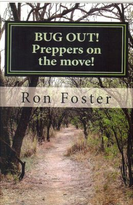 Prepper Trilogy: Bug Out! Preppers on the Move!, Ron Foster