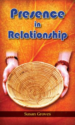 Presence In Relationship, Susan Groves