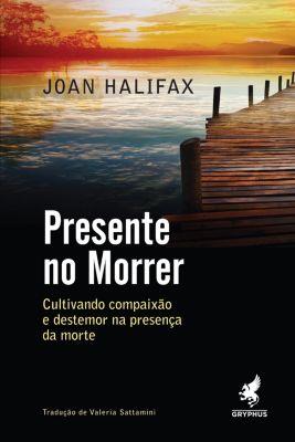 Presente no morrer, Joan Halifax
