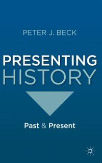 Presenting History, Peter Beck