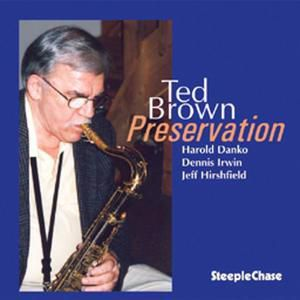 Preservation, Ted Brown