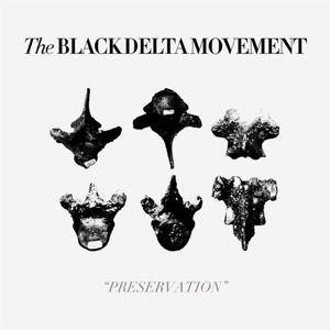 PRESERVATION, The Black Delta Movement