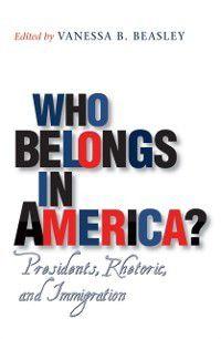 Presidential Rhetoric and Political Communication: Who Belongs in America?
