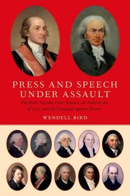 Press and Speech Under Assault, Wendell Bird