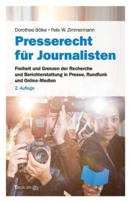 Presse- und Medienrecht für Journalisten, Dorothee Bölke, Felix W. Zimmermann