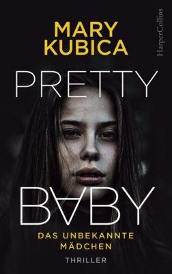 Pretty Baby - Das unbekannte Mädchen, Mary Kubica