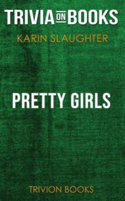 Pretty Girls by Karin Slaughter (Trivia-On-Books), Trivion Books