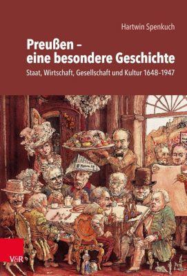 Preußen - eine besondere Geschichte - Hartwin Spenkuch  