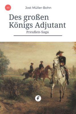 Preußen-Saga: Des großen Königs Adjutant, Jost Müller-Bohn