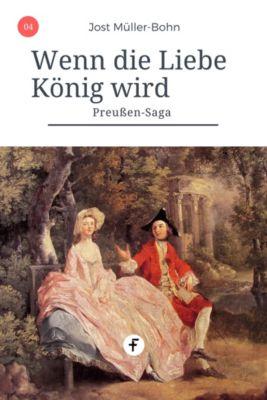 Preußen-Saga: Wenn die Liebe König wird, Jost Müller-Bohn
