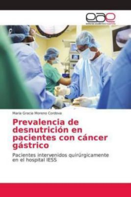Prevalencia de desnutrición en pacientes con cáncer gástrico, Maria Gracia Moreno Cordova