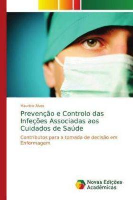 Prevenção e Controlo das Infeções Associadas aos Cuidados de Saúde, Maurício Alves