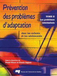 Prévention des problèmes d'adaptation chez les enfants et les adolescents II - Tome 2