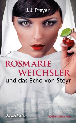 Preyer-Weichsler-Reihe: Rosmarie Weichsler und das Echo von Steyr, J. J. Preyer