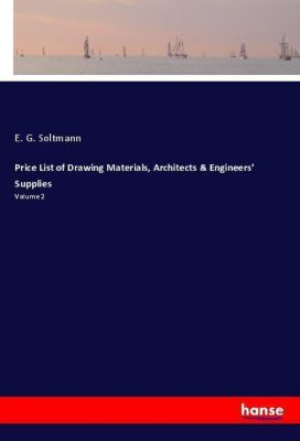 Price List of Drawing Materials, Architects & Engineers' Supplies, E. G. Soltmann