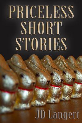 Priceless Short Stories, JD Langert