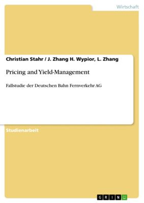 Pricing and Yield-Management, L. Zhang, J. Zhang H. Wypior, Christian Stahr