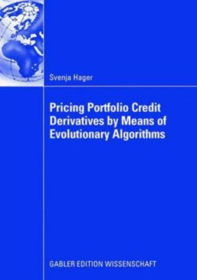 Pricing Portfolio Credit Derivatives by Means of Evolutionary Algorithms, Svenja Hager
