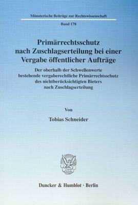 Primärrechtsschutz nach Zuschlagserteilung bei einer Vergabe öffentlicher Aufträge, Tobias Schneider