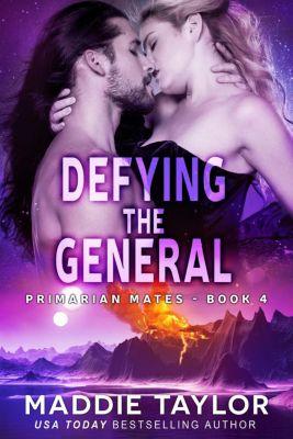 Primarian Mates: Defying the General (Primarian Mates, #4), Maddie Taylor