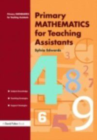 Primary Mathematics for Teaching Assistants, Sylvia Edwards