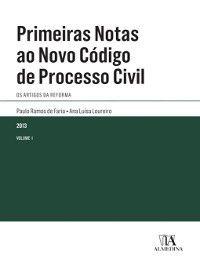 Primeiras Notas ao Novo Código de Processo Civil, Paulo Ramos de;Loureiro, Ana Luísa Faria