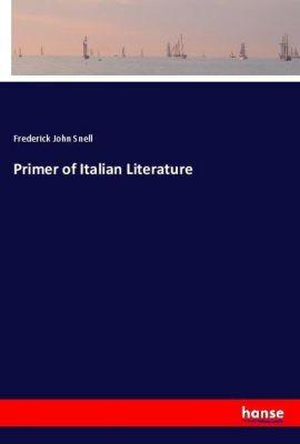 Primer of Italian Literature, Frederick John Snell