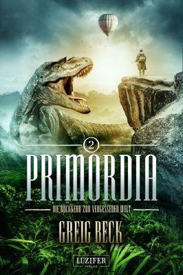 PRIMORDIA- Die Rückkehr zur vergessenen Welt - Greig Beck |