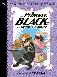 Princess in Black: The Princess in Black and the Mysterious Playdate, Shannon Hale, Dean Hale