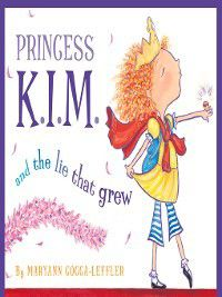Princess K.I.M. and the Lie That Grew, Maryann Cocca-Leffler