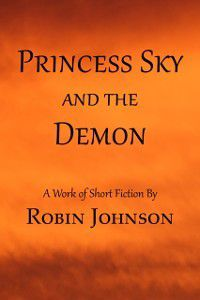 Princess Sky and the Demon, Robin Johnson